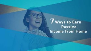 7 Ways to Earn Passive Income from Home 10