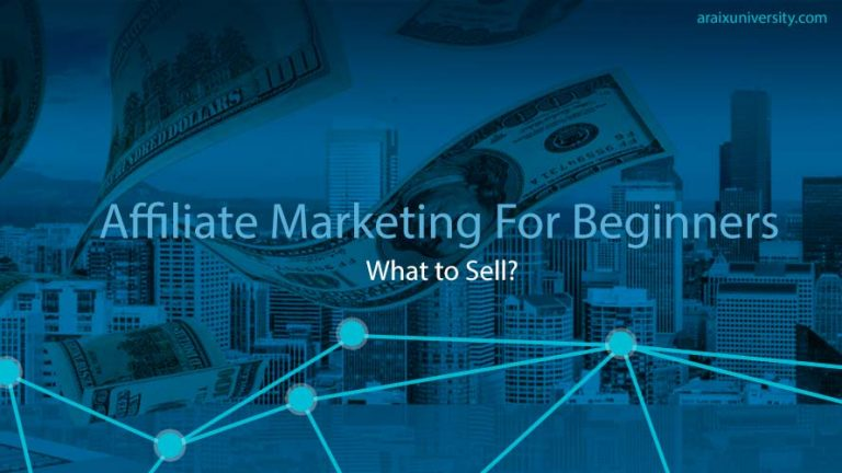 Affiliate Marketing For Beginners – What to Sell? 5