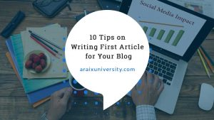 10 Tips on Writing First Article for Your Blog 10
