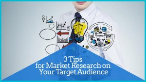 3 Tips  for Market Research on  Your Target Audience 5