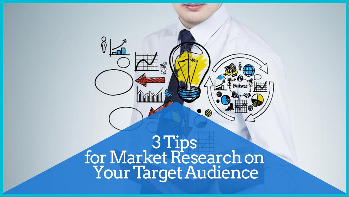 3 Tips  for Market Research on  Your Target Audience