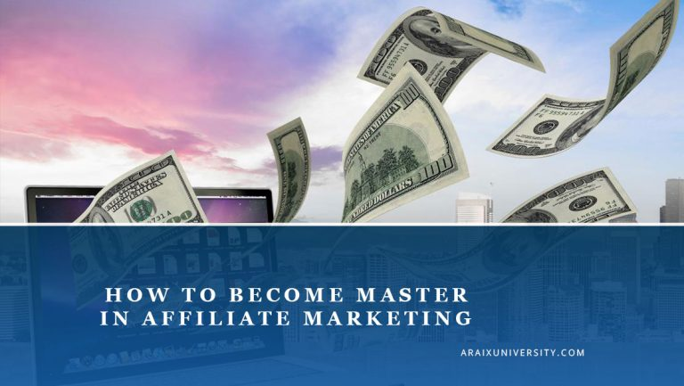 How to Become Master in Affiliate Marketing