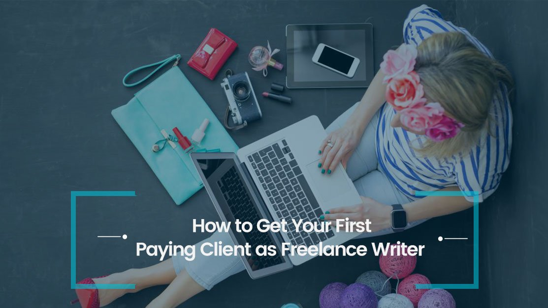 First Paying Client as Freelance Writer