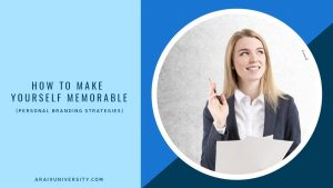 How To Make Yourself Memorable [Personal Branding Strategies]