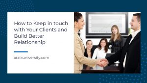 How to Keep in touch with Your Clients and Build Better Relationship