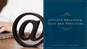 Affiliate Marketing Tools and Resources