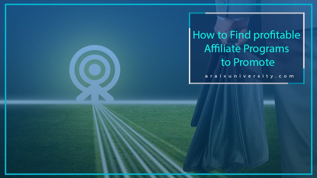 How to Find profitable Affiliate Programs to Promote