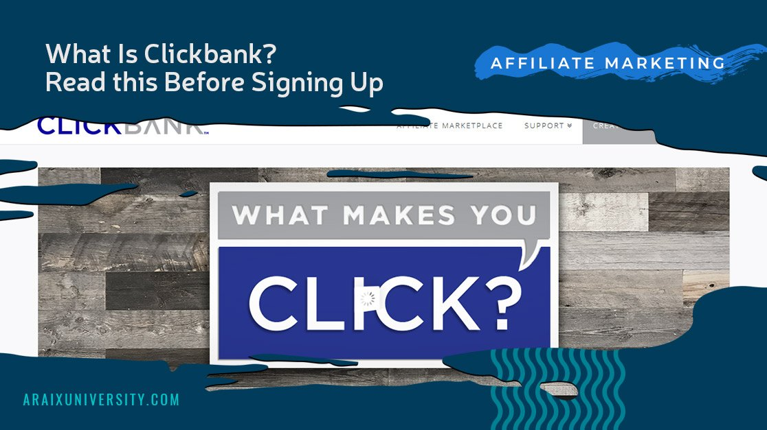 What Is Clickbank? Read this Before Signing Up
