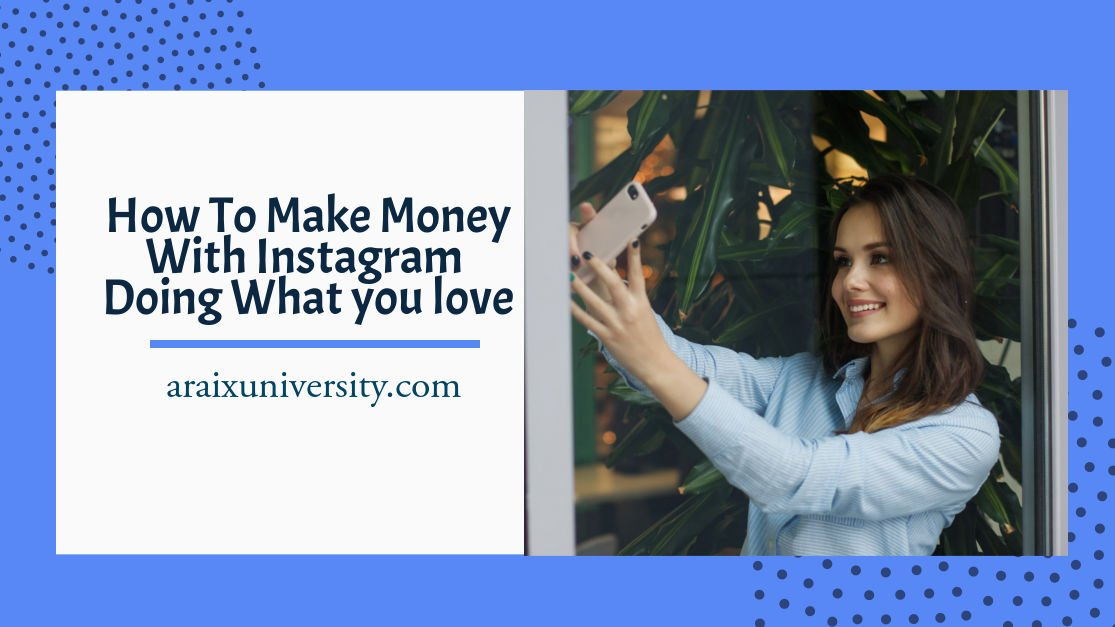 How To Make Money With Instagram Doing What you love