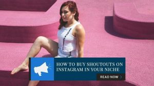 How to Buy Shoutouts on Instagram in Your Niche