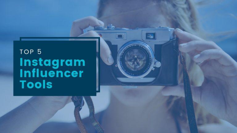 Top 5 Instagram Influencer Tools