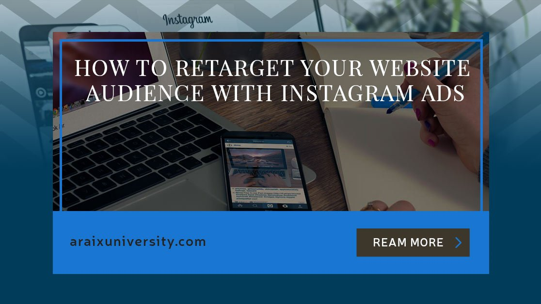 How to Retarget Your Website Audience with Instagram Ads
