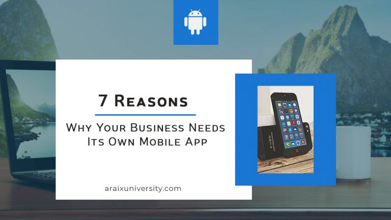 7 Reasons Why Your Business Needs Its Own Mobile App