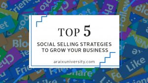 Top 5 Social Selling Strategies to Grow your Business 9