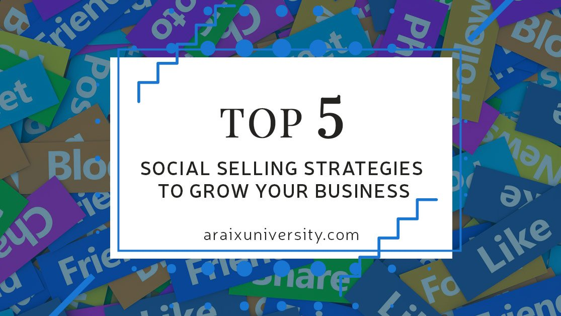 Top 5 Social Selling Strategies to Grow your Business 1