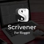 Scrivener – Writing Tool for Blogger and Writer