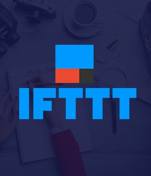 IFTTT Automate Your Digital Task Productivity Tool