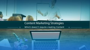 How to do Content Marketing without Creating content