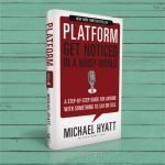 Platform: Get Noticed in a Noisy World by Michael Hyatt  – Review and Book Summary