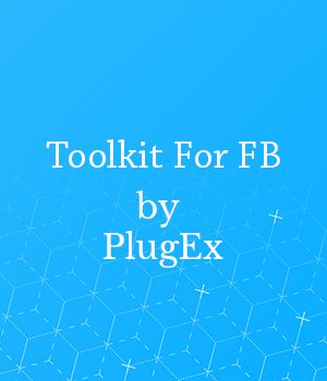 Toolkit For FB by PlugEx * Free Download – Facebook Bot