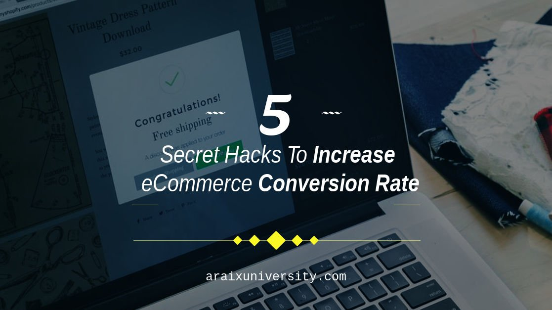 5 Secret Hacks To Increase eCommerce Conversion Rate 1
