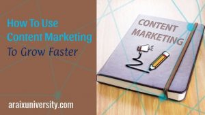 How Content Marketing can Help Your Business Grow Faster