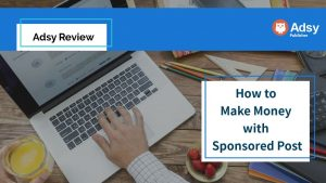 Adsy Review – How to Make Money with Sponsored Post