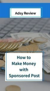 Adsy Review - How to Make Money with Sponsored Post Blogging, Advertising, Make Money