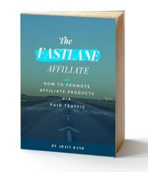 The Fastlane Affiliate – How to Promote Affiliate Products via Paid Traffic