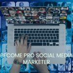 How to Be a Pro-Social Media Marketer