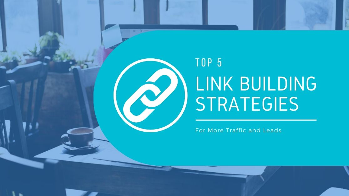 How to Get More Traffic and Leads through Link Building