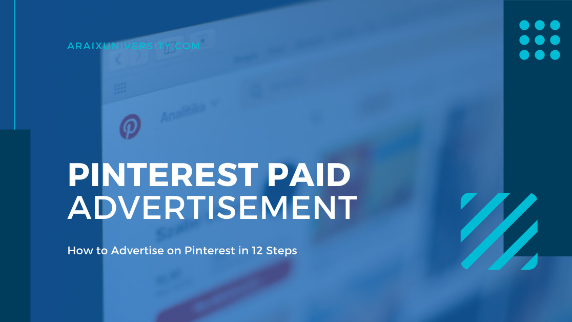 10 Steps To Launching Your First Ad Campaign on Pinterest