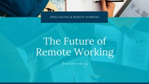 5 Reasons Why the Future of Remote Working is Bright