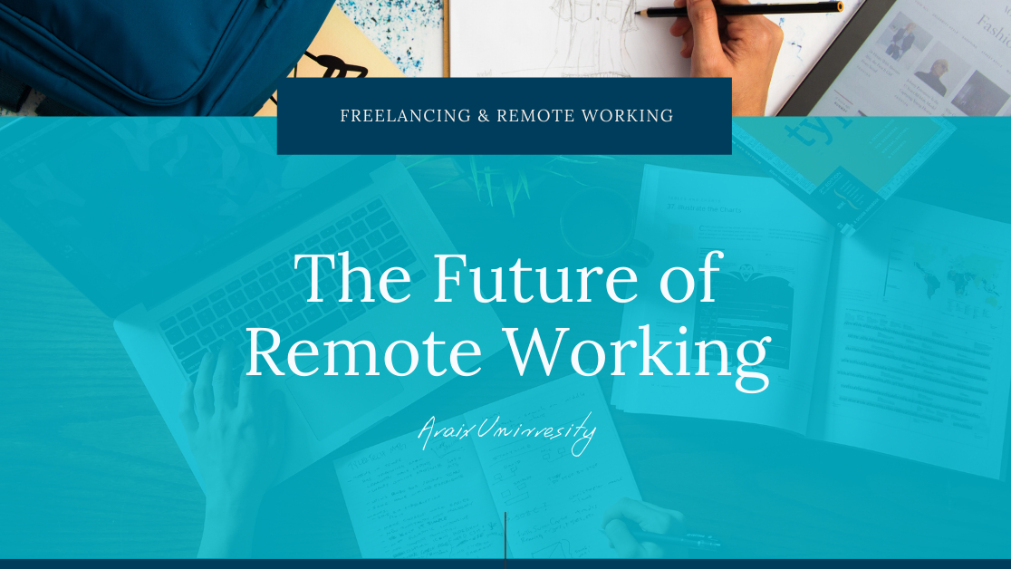 The Future of Remote Working