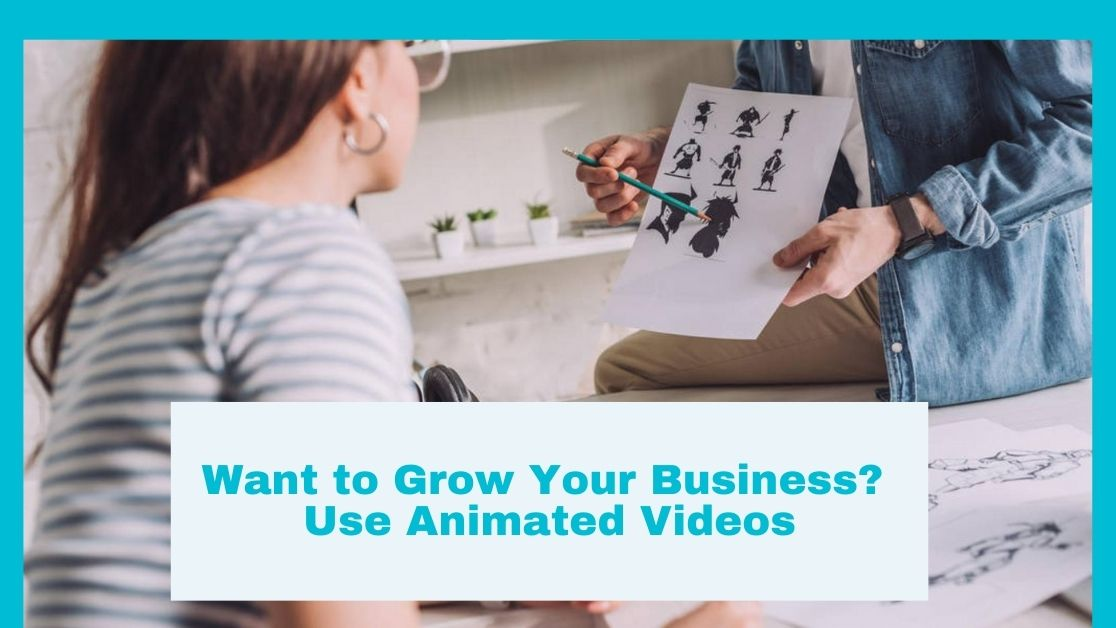 gain more customers in the process is to use animated videos