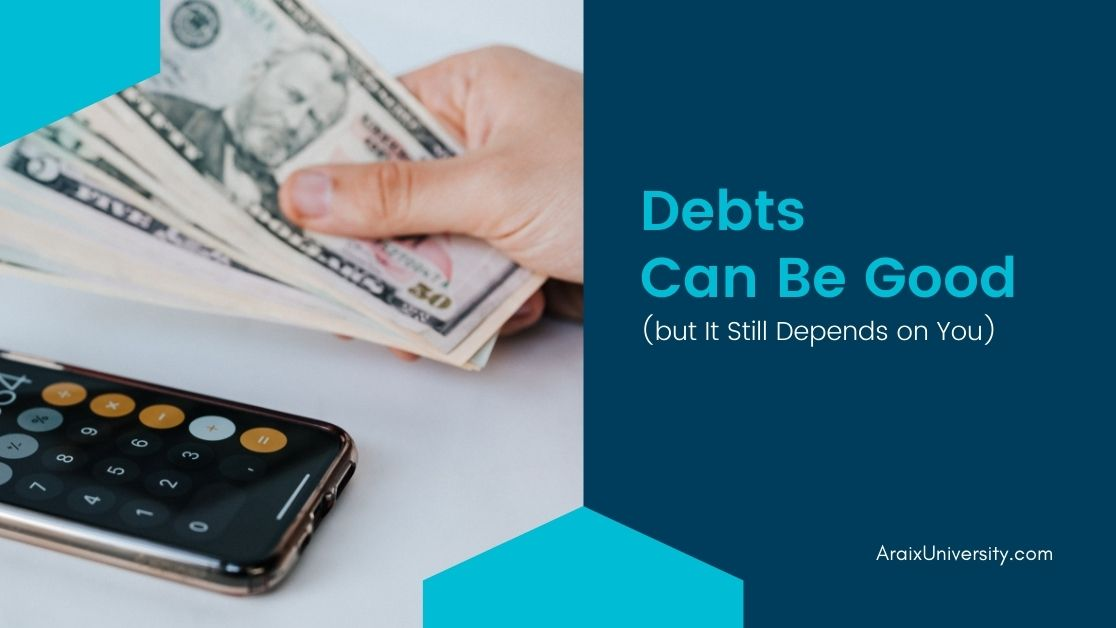 your good debts can quickly turn bad